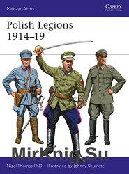 Polish Legions 1914-1919 (Osprey Men-at-Arms 518)
