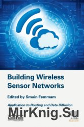 Building Wireless Sensor Networks: Application to Routing and Data Diffusion