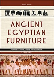 Ancient Egyptian Furniture. Volume II: Boxes, Chests and Footstools, 2nd Edition