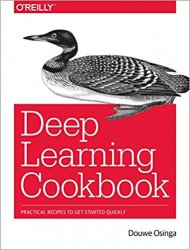 Deep Learning Cookbook: Practical Recipes to Get Started Quickly