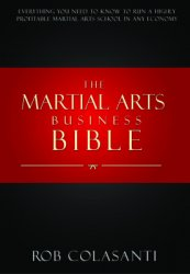 The Martial Arts Business Bible