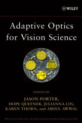 Adaptive optics for vision science: principles, practices, design, and applications