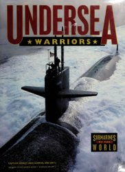 Undersea Warriors: Submarines of the World