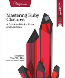 Mastering Ruby Closures: A Guide to Blocks, Procs, and Lambdas