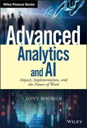 Advanced Analytics and AI: Impact, Implementation, and the Future of Work