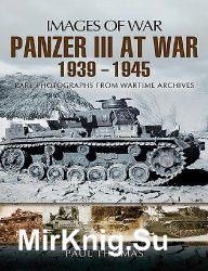 Panzer III at War 1939 - 1945 (Images of War)
