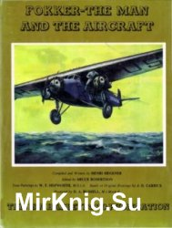Fokker - The Man and the Aircraft