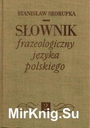 Slownik frazeologiczny jezyka polskiego. Tom 2 (1968)