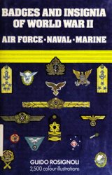 Badges and Insignia of World War II: Air Force, Naval, Marine