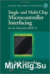 Single- and Multi-Chip Microcontroller Interfacing: For the Motorola 68HC12