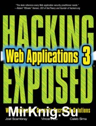 Hacking Exposed Web Applications: Web Application Security Secrets and Solutions, Third Edition