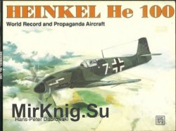 Schiffer Military History - Heinkel HE 100: World Record and Propaganda Aircraft