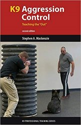 K9 Aggression Control: Teaching the Out, 2nd Edition