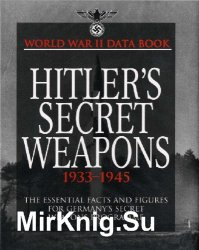 World War II Data Book: Hitler's Secret Weapons 1933-1945