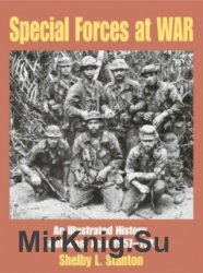Special Forces at War: An Illustrated History, South East Asia 1957-1975