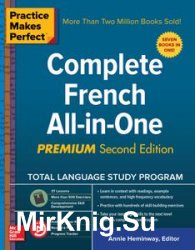 Practice Makes Perfect: Complete French All-in-One, Second Edition