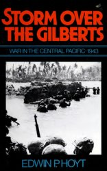 Storm Over the Gilberts: War in the Central Pacific, 1943