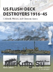 US Flush-Deck Destroyers 1916-45: Caldwell, Wickes, and Clemson classes (Osprey New Vanguard 259)