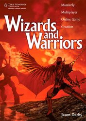 Wizards and Warriors: Massively Multiplayer Online Game Creation