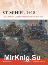Osprey Campaign 238 - St Mihiel 1918: The American Expeditionary Forces' trial by fire