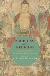 Buddhism and Medicine: An Anthology of Premodern Sources