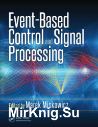 Event Based Control and Signal Processing, Series: Embedded Systems