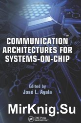 Communication Architectures for Systems-on-Chip, Series: Embedded Systems