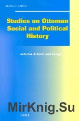 Studies on Ottoman Social and Political History: Selected Articles and Essays