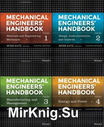 Mechanical Engineers' Handbook, Four Volume Set, Fourth Edition
