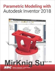 Parametric Modeling with Autodesk Inventor 2018