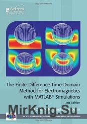 The Finite-Difference Time-Domain Method For Electromagnetics with MATLAB Simulations, 2nd Edition
