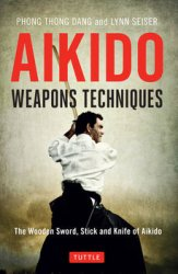 Aikido Weapons Techniques: The Wooden Sword, Stick, and Knife of Aikido, 2 edition