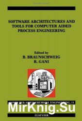 Software Architectures and Tools for Computer Aided Process Engineering