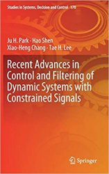 Recent Advances in Control and Filtering of Dynamic Systems with Constrained SignalsRecent Advances in Control and Filtering of Dynamic Systems with C
