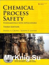 Chemical Process Safety: Fundamentals with Applications, Third Edition