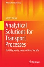 Analytical Solutions for Transport Processes: Fluid Mechanics, Heat and Mass Transfer