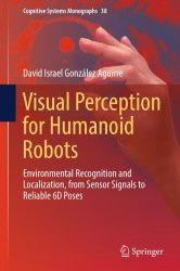 Visual Perception for Humanoid Robots: Environmental Recognition and Localization, from Sensor Signals to Reliable 6D Poses