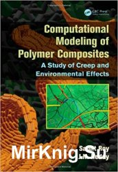 Computational Modeling of Polymer Composites: A Study of Creep and Environmental Effects