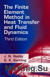 The Finite Element Method in Heat Transfer and Fluid Dynamics, Third Edition