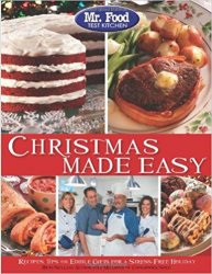 Christmas Made Easy: Recipes, Tips and Edible Gifts for a Stress-Free Holiday