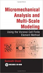 Micromechanical Analysis and Multi-Scale Modeling: Using the Voronoi Cell Finite Element Method