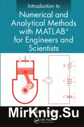 Introduction to Numerical and Analytical Methods with MATLAB for Engineers and Scientists