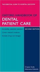 Oxford Handbook of Dental Patient Care, Second edition