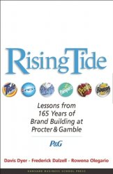 Rising Tide: Lessons from 165 Years of Brand Building at Procter & Gamble