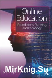 Online Education: Foundations, Planning, and Pedagogy