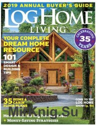 Log Home Living - Annual Buyer's Guide 2019