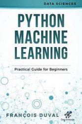 Python Machine Learning: Practical Guide for Beginners