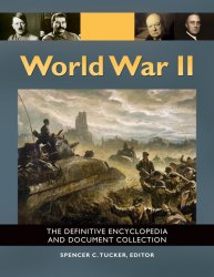 World War II: The Definitive Encyclopedia and Document Collection (5 volumes)
