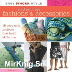 Easy Singer Style Pattern-Free Fashions & Accessories