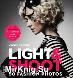 Light & Shoot: 50 Fashion Photos